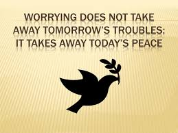worry today's peace