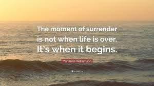Surrender is the beginning